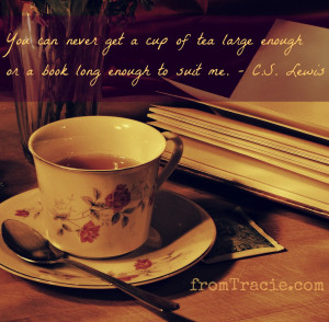 You Can Never Get A Cup Of Tea Large Enough Or A Book ~ Books Quotes