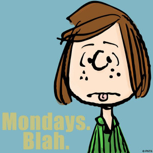 Mondays, Blah!