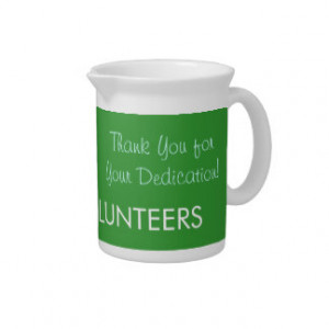 VOLUNTEERS pitchers Thank You for Your Dedication