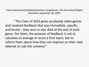 Our students, the millennials , are used to getting specific feedback ...