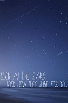 ... whenever there are stars in the sky... sometime I actually sing it