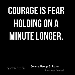 George S Patton Quotes Courage