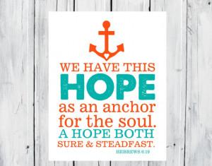 Bible Verse Hebrews 6:19 Hope Anchors Soul Print 11x14