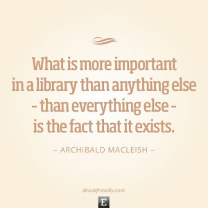 Archibald MacLeish / 50 inspiring quotes about libraries and ...
