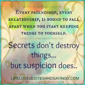 Secrets don't destroy things…but suspicion does..