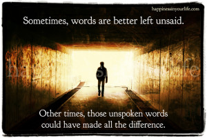 words are better left unsaid other times those unspoken words ...