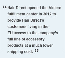 Hair Direct opened the Almere fulfillment center in 2012 to provide ...