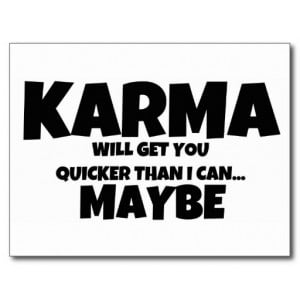 Karma or I Will Get You Quote Postcards