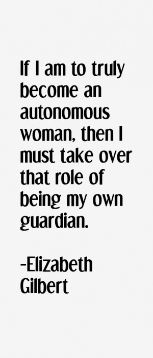 If I am to truly become an autonomous woman, then I must take over ...