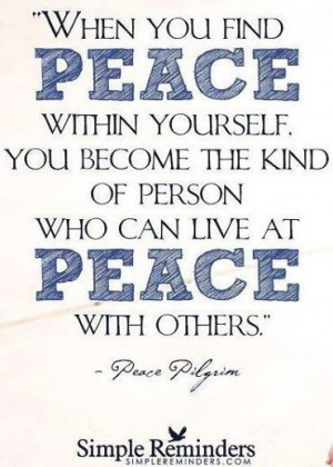 When you find peace within yourself...