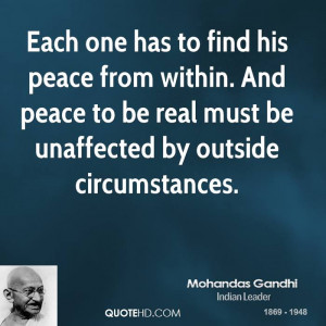 ... . And peace to be real must be unaffected by outside circumstances