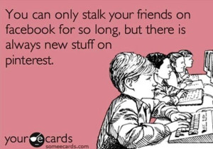 You can only stalk your friends on Facebook for so long, but there is ...