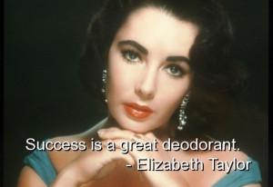 Elizabeth taylor, quotes, sayings, best, success, deodorant, famous