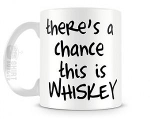 ... This is Whiskey Coffee Mug - 11oz Tea Cup - Whiskey Funny Quote Mug