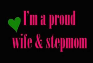 ... Step Mom 3, Stepmom Quotes, Wife Stepmom, Wife And Stepmom, Proud Step