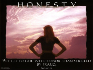 Honesty Better To Fail With Honor Than Succeed By Fraud