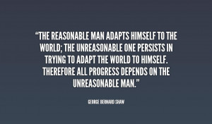 Unreasonable People Quotes G Bernard Shaw Quote