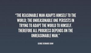 Unreasonable People Quotes G Bernard Shaw Quote