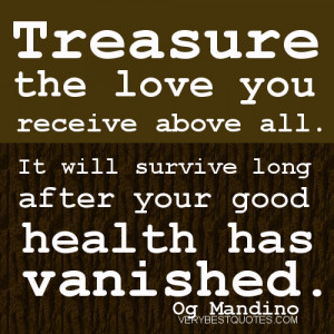 ... survive long after your good health has vanished. Og Mandino Quotes