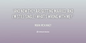 And now they are getting married, and I'm still single! What's wrong ...