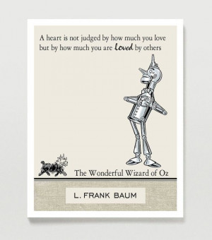 Wizard of Oz Quote Poster - Inspirational Quote - The Tin Man - 11x14