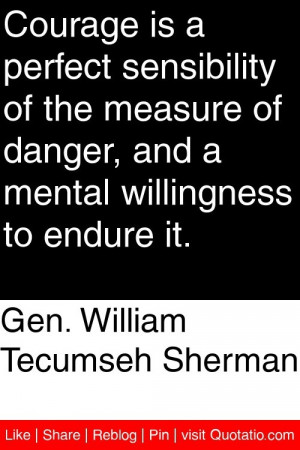 ... of danger and a mental willingness to endure it # quotations # quotes