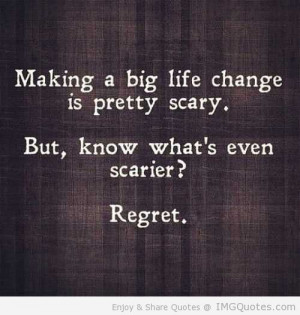 Big Life Change – Picture Quotes
