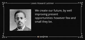 Lewis Howard Latimer Quotes