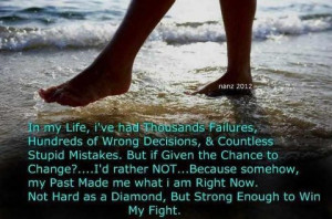 Made Me What I Am Right Now: Quote About My Past Made Me What I Am ...