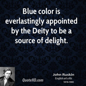 Blue color is everlastingly appointed by the Deity to be a source of ...