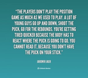 quote-Jaromir-Jagr-the-players-dont-play-the-position-game-20028.png