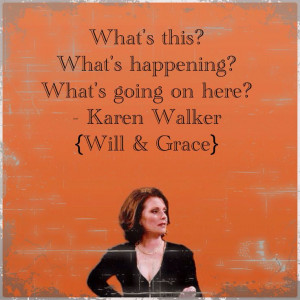 of my top favorite quotes by Karen Walker from the tv show