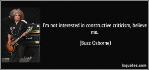 File Name : quote-i-m-not-interested-in-constructive-criticism-believe ...