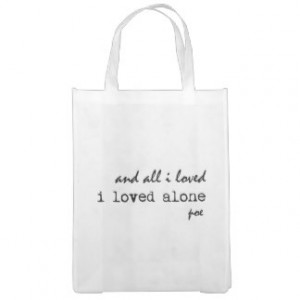 Loved Alone Edgar Allan Poe Quote Grocery Bag