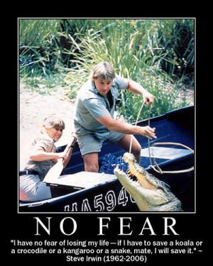 Steve Irwin truly showed no fear ...