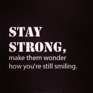 Stay Strong..