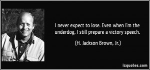 More H. Jackson Brown, Jr. Quotes