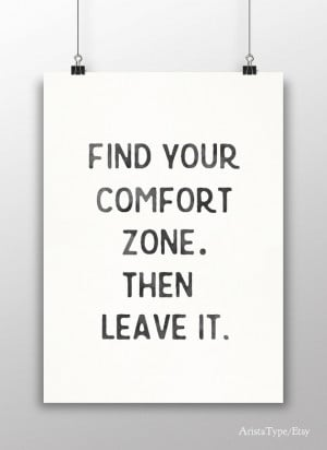 Find your comfort zone then leave it, quote, wall art, typography ...