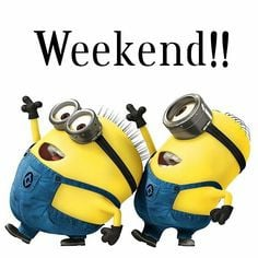 Funnies pictures about Minion Happy Weekend