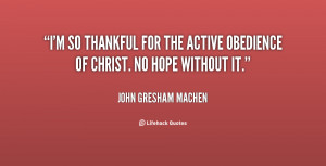 so thankful for the active obedience of Christ. No hope without it ...