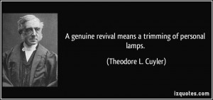 genuine revival means a trimming of personal lamps. - Theodore L ...