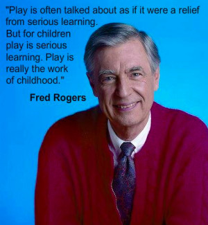 different perspective on play, thanks to Fred Rogers