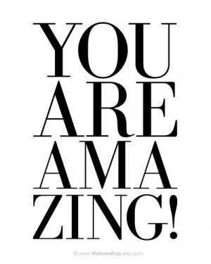 Quotes & Prose | You are Amazing!