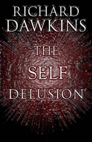 Richard Dawkin's new book: The Self Delusion