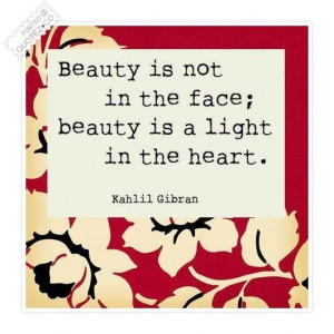 Related Pictures beauty is not in the face beauty is a light in the ...