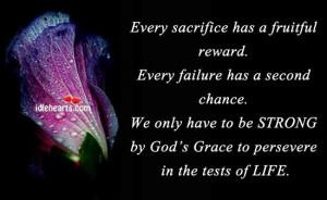 Every sacrifice has a fruitful reward failure quote