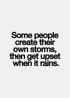 ... quotes inspiration some people truths so true storms quotes people