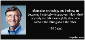 ... about one without the talking about the other. - Bill Gates