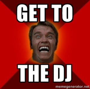 Angry Arnold get to the dj