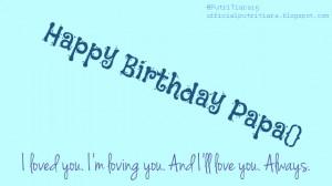 Happy Birthday Papa Quotes Happy birthday to my